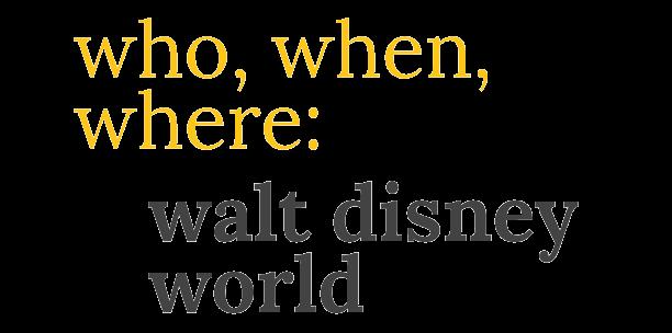 walt disney world who when where title