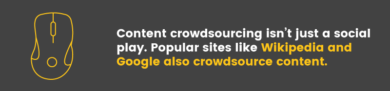 Facebook and Instagram aren't the only brands that crowdsource content, Google and Wikipedia do it too