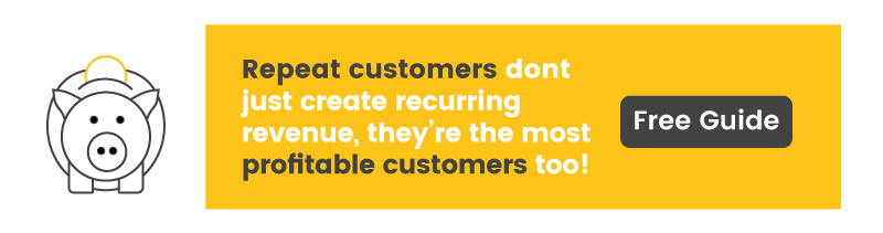 Repeat customers create recurring revenues. Learn more in our whitepaper