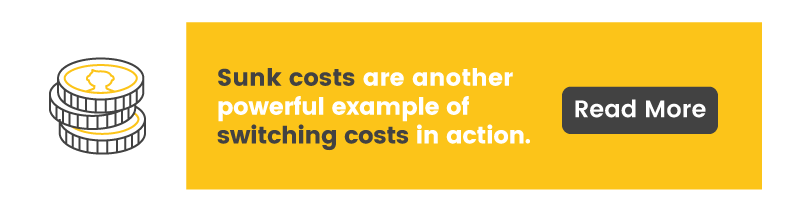 Sunk costs are another powerful example of switching costs in action. Read more about them here!