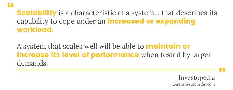 Scalability definition: a system that maintains or increases performance under increasing workload