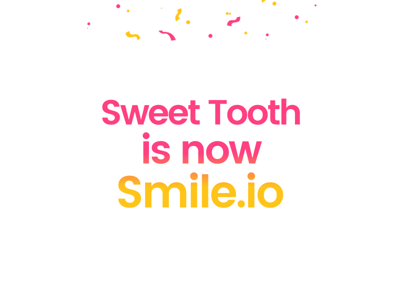 Sweet Tooth is Now Smile.io
