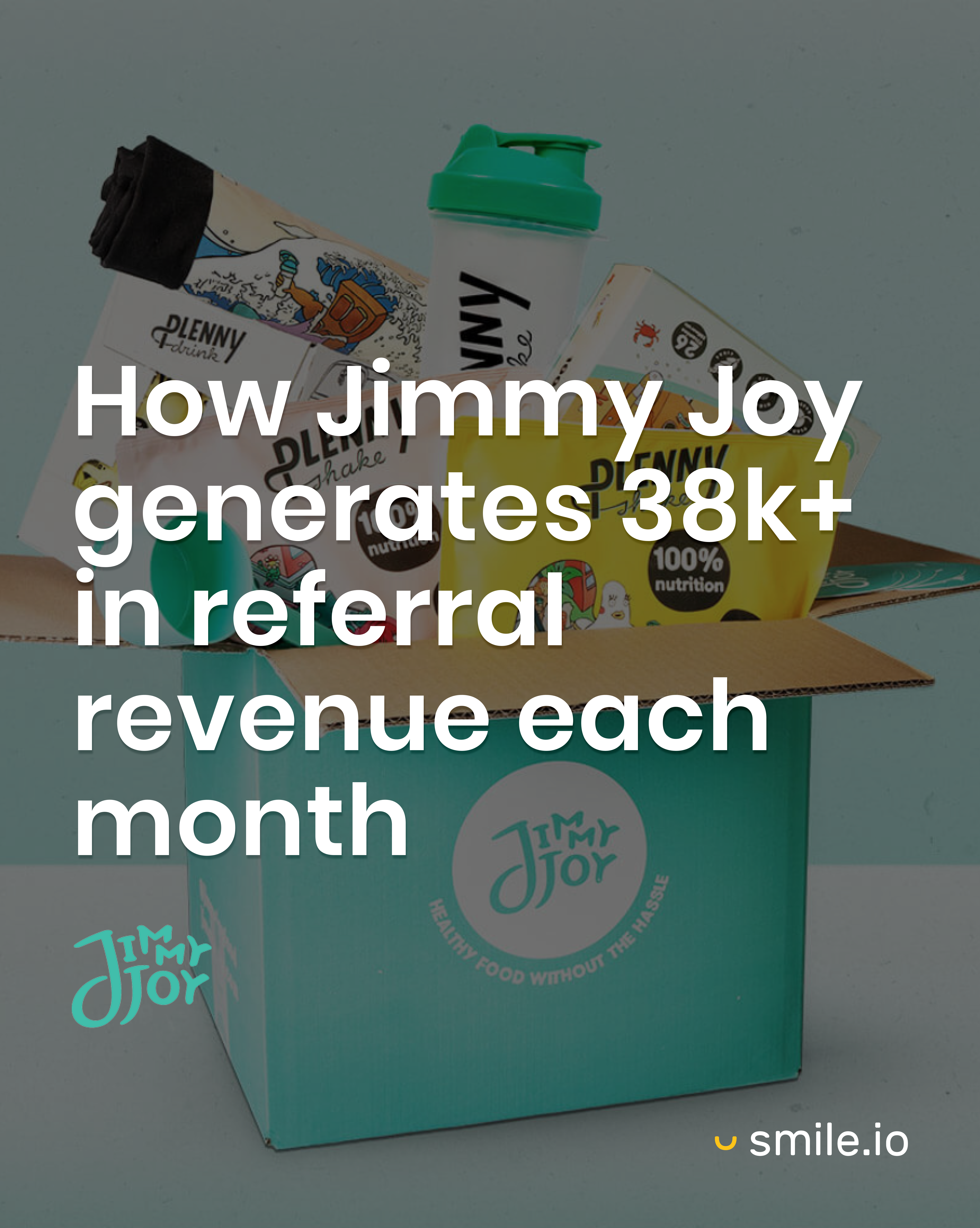 How Jimmy Joy generates 38k+ in referral revenue each month