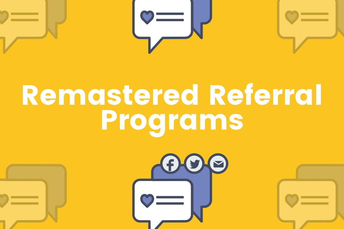 Introducing Remastered Referral Programs