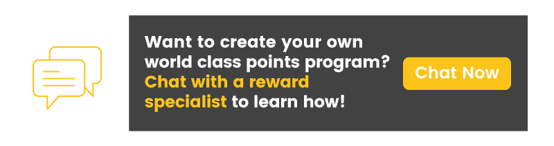 Want to learn how to build a great points program? Chat with a rewards specialist