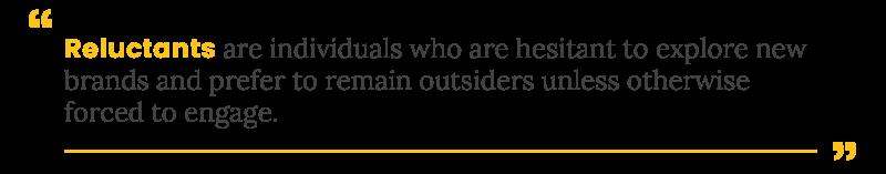 customer segmentation reluctants definition