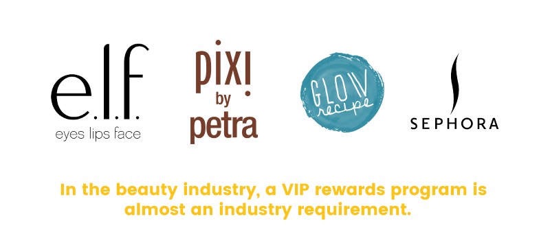 In the beauty industry VIP programs are a practical requirement